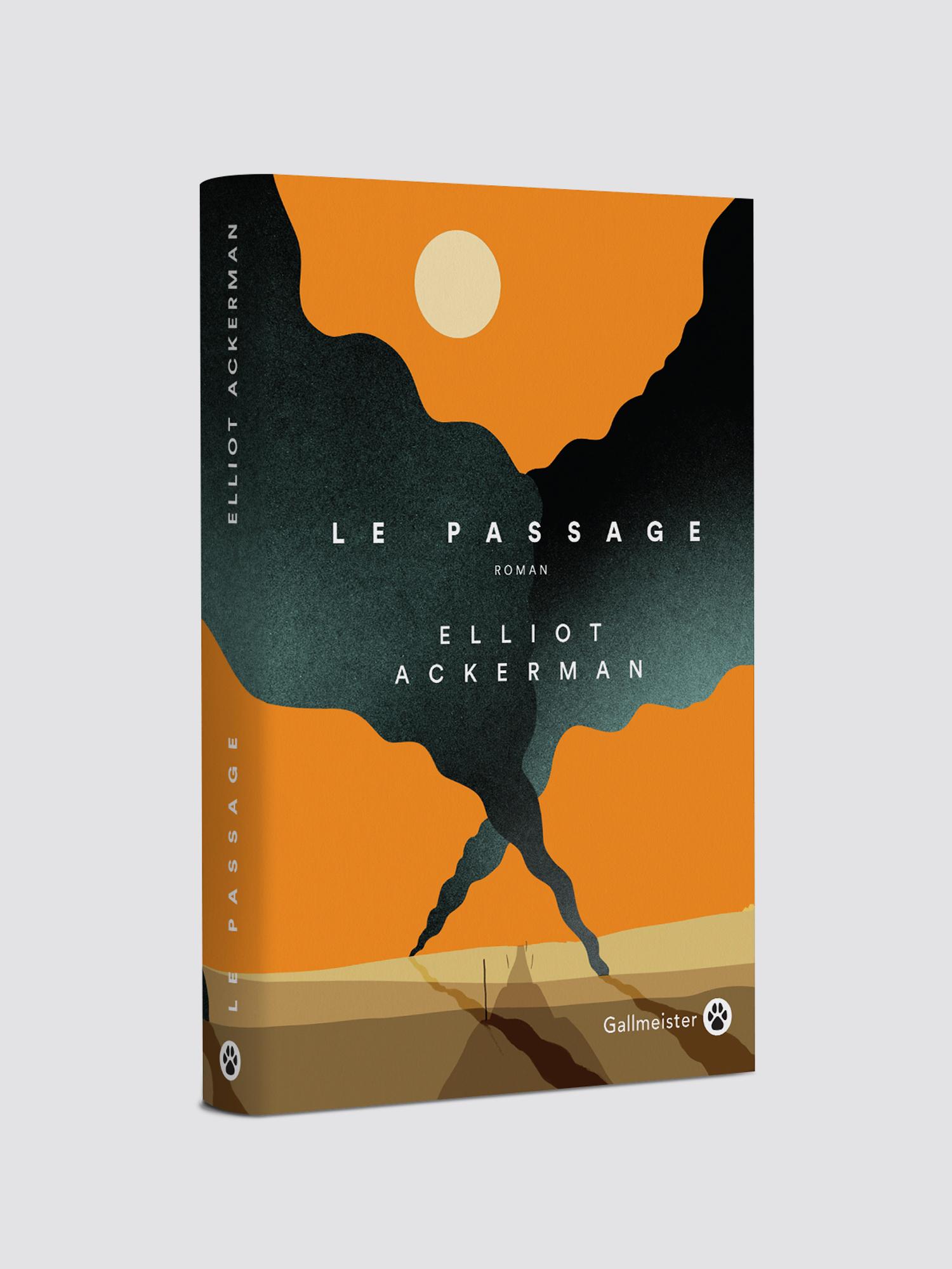 Le passage,Elliot Ackerman,aurelie bert,gallmeister,edition,boo design