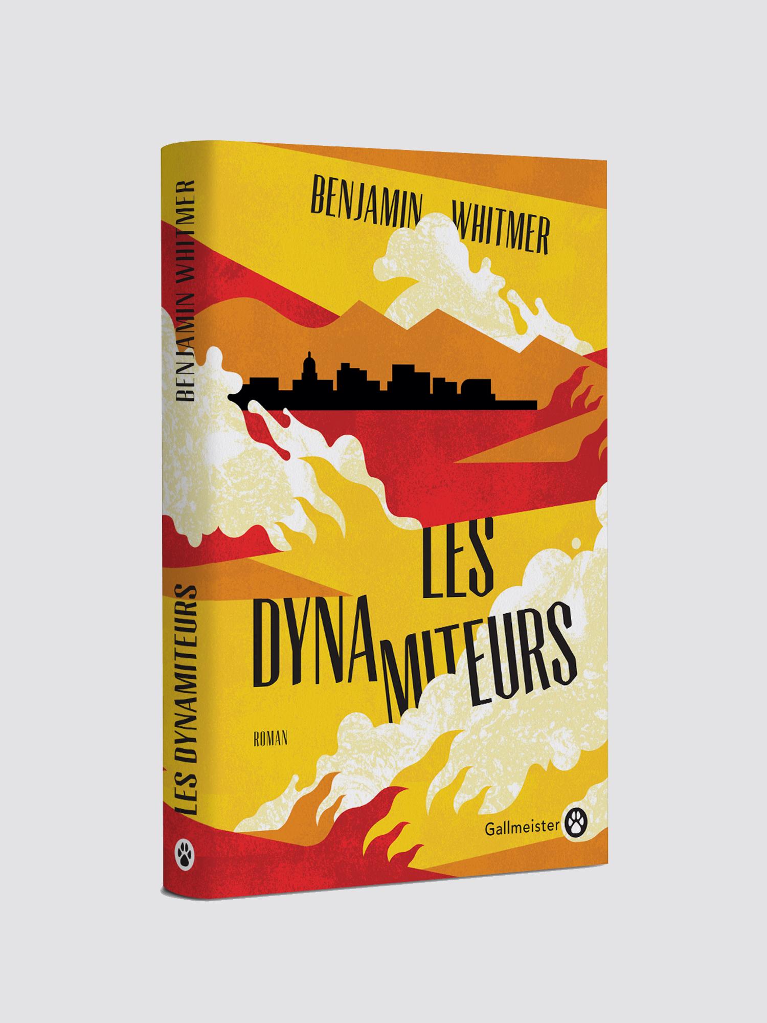 Les dynamiteurs,gallmeister,aurelie bert,benjamin whitmer,edition